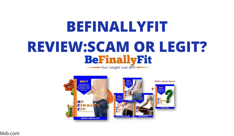 BEFINALLYFIT REVIEW:SCAM OR LEGIT?