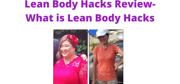 Lean Body Hacks Manual Review