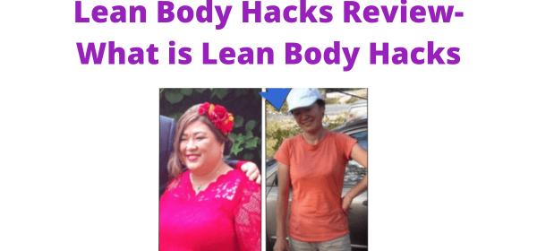 Lean Body Hacks Manual Review