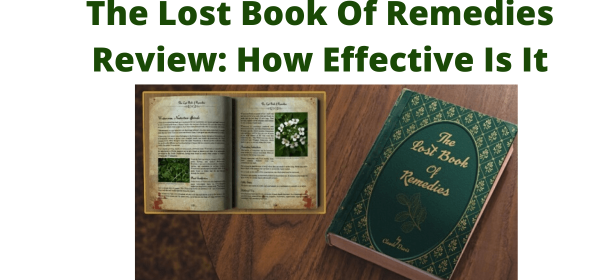 The Lost Book Of Remedies Review-How Effective Is It