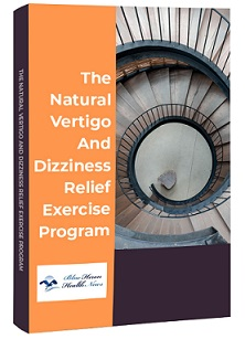 Vertigo And Dizziness Program Review - Naturally Healing
