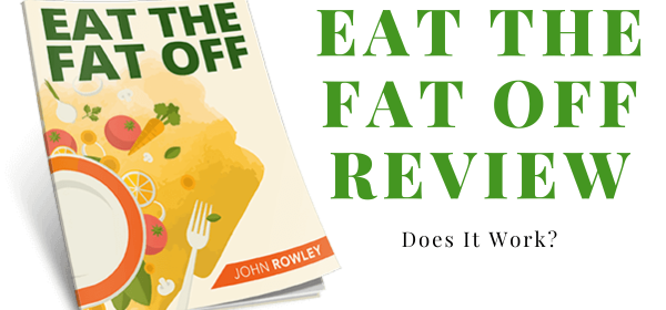 Eat The Fat Off Review- Does It Work
