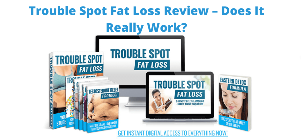 Trouble Spot Fat Loss Review – Does It Really Work?
