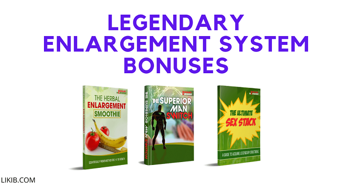 Legendary Enlargement System Bonuses