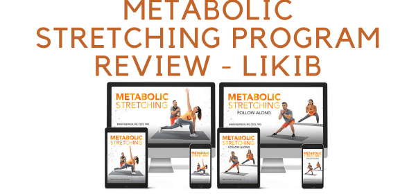 Metabolic Stretching Program Review - LIKIB