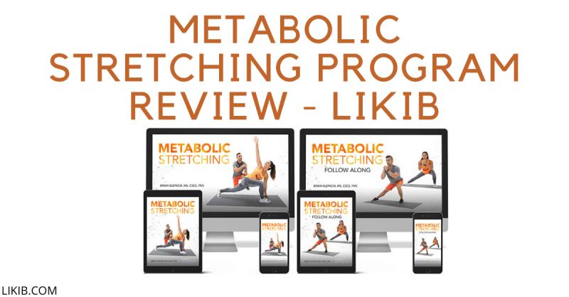 Metabolic Stretching Program Review - LIKIB