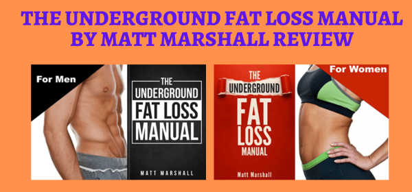 The Underground Fat Loss Manual By Matt Marshall Review