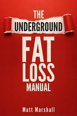 What Is Underground Fat Loss Manual By Matt Marshall